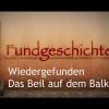 FUNDGESCHICHTEN: Wiedergefunden – Das Beil auf dem Balkon