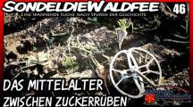 Sondeln – Das Mittelalter zwischen Zuckerrüben